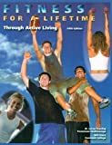 Fitness for a Lifetime : Through Active Living, Fanning and Fanning, W. Leroy, 0887253342