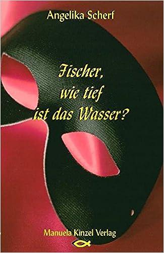 Fischer Wie Tief Ist Das Wasser Amazonde Angelika Scherf Bücher
