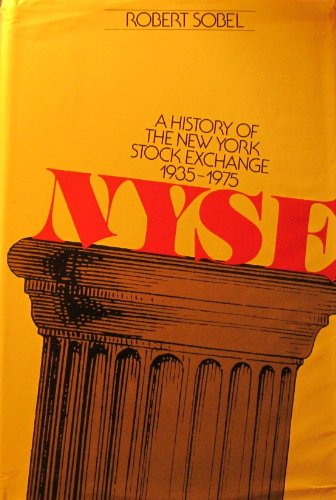 N.Y.S.E: A history of the New York Stock Exchange, 1935-1975 - New York Stock Exchange