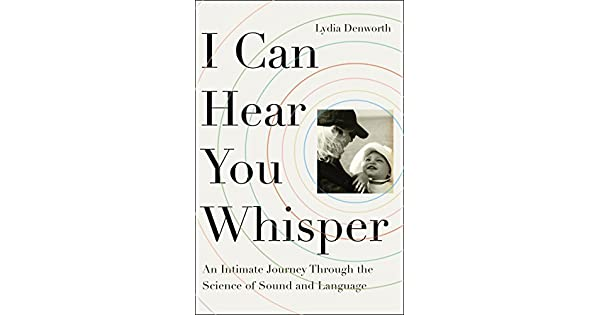 I can hear you whisper an intimate journey through the science of i can hear you whisper an intimate journey through the science of sound and language ebook lydia denworth amazon loja kindle fandeluxe Images