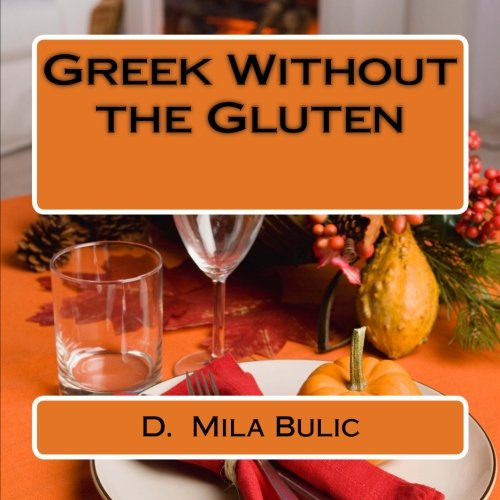 Greek Without the Gluten by D. Mila Bulic