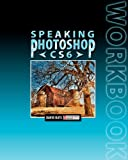 Speaking Photoshop CS6 Workbook, David Bate, 0988240513