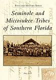 Seminole and Miccosukee Tribes of Southern Florida (Postcard History)