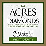 Acres of Diamonds: The Classic Work on Finding Your Fortune Where You Least Expect It | Russell H. Conwell