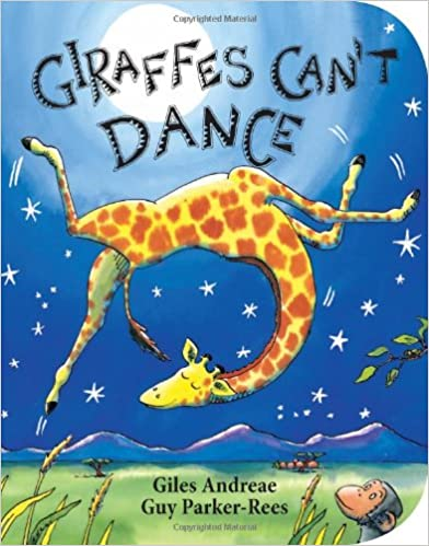 Giraffes Can't Dance Board book – March 1, 2012
