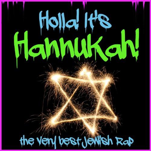 Holla! It's Hannukah! The Very...