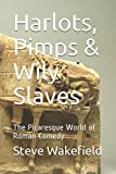 img - for Harlots, Pimps & Wily Slaves: The Picaresque World of Roman Comedy book / textbook / text book