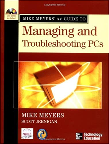 Mike Meyers A Guide To Managing And Troubleshooting Pcs Michael
