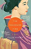 The Teahouse Fire by Avery, Ellis (2007) Paperback