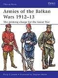 Armies of the Balkan Wars 1912–13: The priming