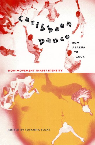Caribbean Dance from Abakuá to Zouk: How Movement Shapes Identity