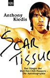 Scar Tissue: Der Sänger der Red Hot Chili Peppers - Die Autobiographie