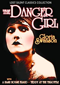Lost Silent Classics Collection: The Danger Girl (1916) / A Hash House Fraud (1915) / Teddy at the Throttle (1917)