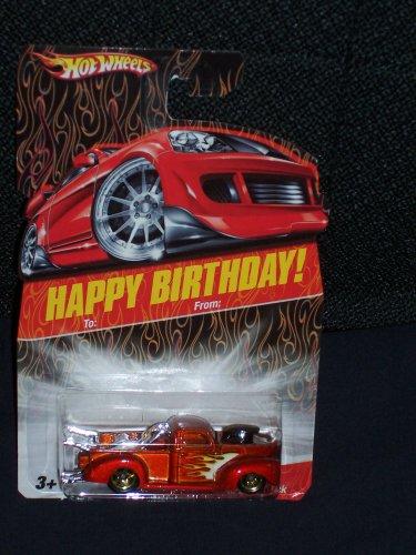 40 Ford Truck - Hot Wheels 2007 Happy Birthday 40 Ford Truck
