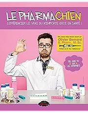 Le Pharmachien 01 : Différencier le vrai du n'importe quoi en santé! (French Edition)