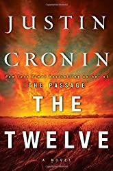 By Justin Cronin - The Twelve (Book Two of The Passage Trilogy): A Novel (9/16/12)
