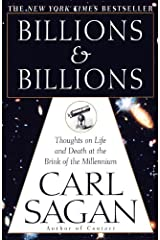 Billions & Billions: Thoughts on Life and Death at the Brink of the Millennium Kindle Edition