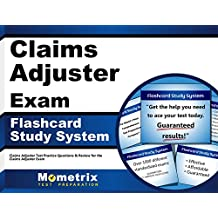 Claims Adjuster Exam Flashcard Study System: Claims Adjuster Test Practice Questions & Review for the Claims Adjuster...