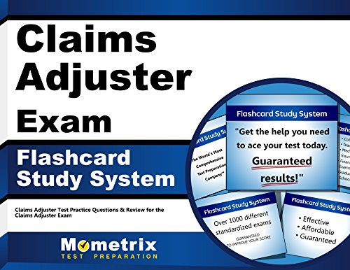 Claims Adjuster Exam Flashcard Study System: Claims Adjuster Test Practice Questions & Review for the Claims Adjuster Exam