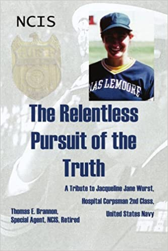 The Relentless Pursuit of the Truth: A Tribute to Jacqueline Jane Wurst, Hospital Corpsman 2nd Class, United States Navy