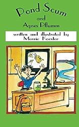 Pond Scum and Agnes Pflumm NEW Edition (The Agnes Pflumm Science Education Novels) (Volume 3)