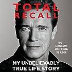 Total Recall: My Unbelievably True Life Story Hörbuch von Arnold Schwarzenegger Gesprochen von: Stephen Lang, Arnold Schwarzenegger