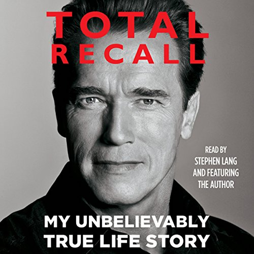 Total Recall: My Unbelievably True Life Story Audiobook [Free Download by Trial] thumbnail