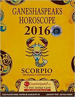 Scorpio Horoscope 2016: Amazon in: GaneshaSpeaks: Books