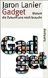 Gadget: Warum die Zukunft uns noch braucht (suhrkamp taschenbuch, Band 4311)