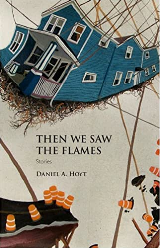 Image result for Daniel A. Hoyt, Then We Saw the Flames