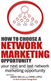 How To Choose a Network Marketing Opportunity: Your Next and Last Network Marketing Opportunity