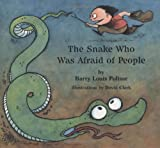 The Snake Who Was Afraid of People, Barry Louis Polisar, 093866316X
