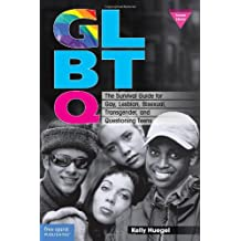 GLBTQ: The Survival Guide for Gay, Lesbian, Bisexual, Transgender, and Questioning Teens (Revised & Updated Second Edition)