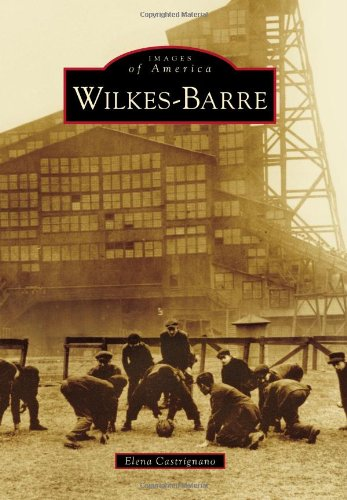 Wilkes-Barre (Images of America)