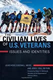 img - for The Civilian Lives of U.S. Veterans [2 volumes]: Issues and Identities book / textbook / text book
