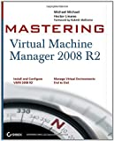 Mastering Virtual Machine Manager 2008 R2, Allen Stewart and Hector Linares, 0470463325
