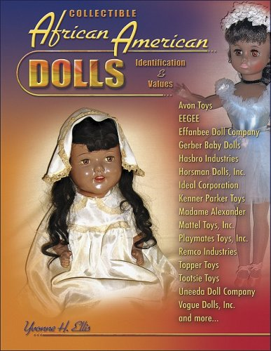 Search : Collectible African American Dolls, Identification & Values, Avon Toys, Eegee, Effabee, Gerber, Hasbro, Horsman, Ideal, Kenner Parker Toys, Madame Alexander, Mattel, Playmates, Remco, Topper, and more