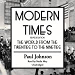 Modern Times: The World from the Twenties to the Nineties | Paul Johnson