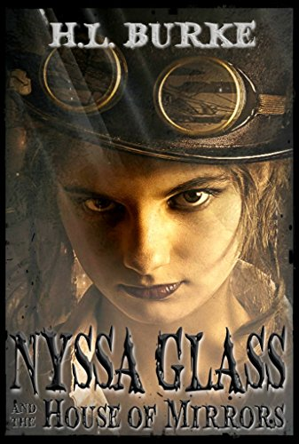 Nyssa Glass and the House of Mirrors by [Burke, H. L.]