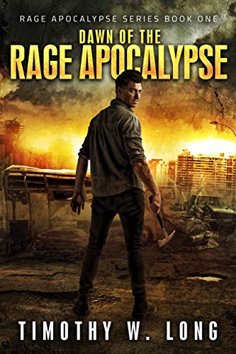 Dawn of the Rage Apocalypse: A Zombie Thriller Series (Book 1)