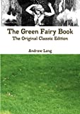 The Green Fairy Book - the Original Classic Edition, , 1742444792