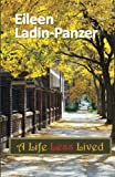 A Life Less Lived, Eileen Ladin-Panzer, 1482761041