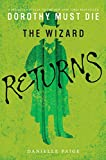 The Wizard Returns (Dorothy Must Die Book 3)