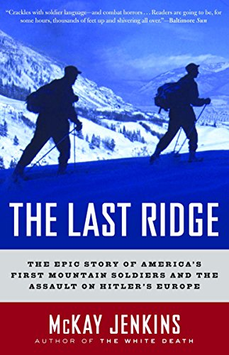 The Last Ridge: The Epic Story of America's First Mountain Soldiers and the Assault on Hitler's Europe ()