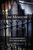 The Ministry, Our Memory, His Memorial, Alton E. Loveless, 098874371X