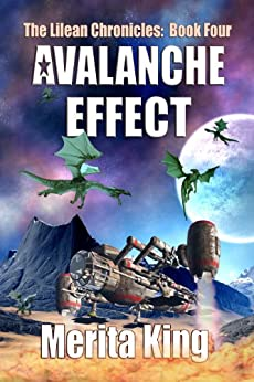 The Lilean Chronicles: Book Four ~ Avalanche Effect by [King, Merita]