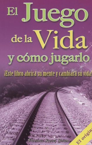 Juego de la Vida y Como Jugarlo (Spanish Edition) [Florence Scovel Shinn] (Tapa Blanda)