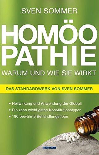 homopathie-warum-und-wie-sie-wirkt-heilwirkung-und-anwendung-der-globuli-die-zehn-wichtigsten-konstitutionstypen-180-bewhrte-behandlungstipps-das-standardwerk-von-sven-sommer