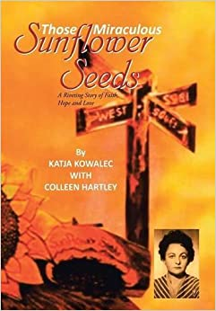 Book Those Miraculous Sunflower Seeds: A Riveting Story of Faith, Hope and Love