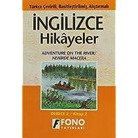 İngilizce Hikayeler - Nehirde Macera: Türkçe Çevirili, Basitleştirilmiş, Alıştırmalı / Derece 2 - Kitap 2
